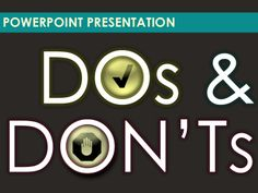 ppt-dos-and-donts by K H Covintree via Slideshare