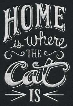 RQQ™ Cat Pet home is where the Cats are fabric embroidered quilt block and like OMG! get some yourself some pawtastic adorable cat shirts, cat socks, and other cat apparel by tapping the pi Crazy Cat Lady, Crazy Cats, I Love Cats, Cool Cats, Cat Signs, Cat Room, Cat Quotes, Animal Quotes, All About Cats