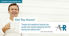 Did you know people who experience hearing loss usually have trouble explaining how the hearing loss affects them? Hearing Aids, Other People, Did You Know, Improve Yourself, Life