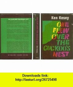 One Flew Over the Cuckoos Nest (9780670526048) Ken Kesey , ISBN-10: 0670526045  , ISBN-13: 978-0670526048 ,  , tutorials , pdf , ebook , torrent , downloads , rapidshare , filesonic , hotfile , megaupload , fileserve