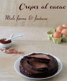 #Crepes al #cacao facilissime, veloci, golosissime e profumate, per gli #amantidelccioccolato Cacao, Crepes, Nutella, Cereal, Pudding, Breakfast, Desserts, Food, Fantasy