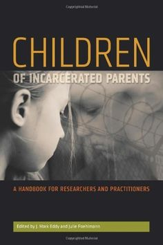 Children of Incarcerated Parents: A Handbook for Researchers and Practitioners.