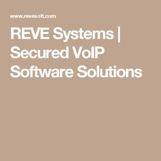 REVE Systems | Secured VoIP Software Solutions