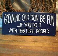Growing Old Can Be Fun Wood Sign Painted Wall by CountryWorkshop