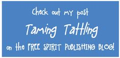 School Counselor Blog: New Free Spirit Publishing Post: Taming Tattling