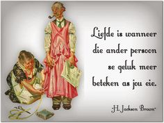 Afrikaanse Inspirerende Gedagtes & Wyshede: Liefde is wanneer die ander persoon se geluk meer . Afrikaans Quotes, Illustrations Posters, Words, Qoutes, Jackson, Marriage, Husband, Google Search, Quotations