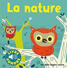 Amazon.fr - La nature: Des sons à écouter, des images à regarder - Collectif, Marion Billet - Livres