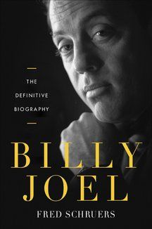 Billy Joel The Definitive Biography by Fred Schruers - The Bullies and Boxing Lessons on the Road to 'Piano Man'   Biography   Biographile