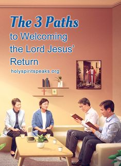 3 Paths to Welcoming the Lord Jesus' Return True Faith, Faith In God, Christian Videos, Christian Faith, How To Pray Effectively, Jesus Second Coming, Jesus Return, Spirit Of Truth, Get Closer To God
