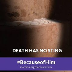 """O death, where is thy sting? O grave, where is thy victory?"" 1 Corinthians 15:55 #BecauseofHim"