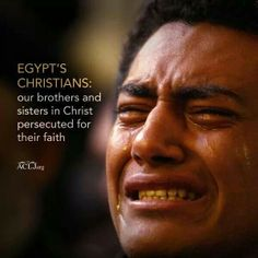 Egypt's Christians persecuted for their faith. Think not that it can and will come to Christians everywhere. Practice finding strength in the Lord now. They need our prayers as do the Christians in other nations and right here at home. Christian Faith, Christian Quotes, Persecuted Church, Expressions, Thats The Way, Prayer Request, Word Of God, Holy Spirit, Bible Verses