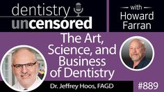 Dr. Jeffrey Hoos, FAGD share his #dental story, how we ended up in dentistry, and understanding the art, science, and business of dentistry