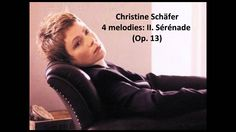 "Christine Schäfer: The complete ""4 melodies Op. 13"" (Chausson)"