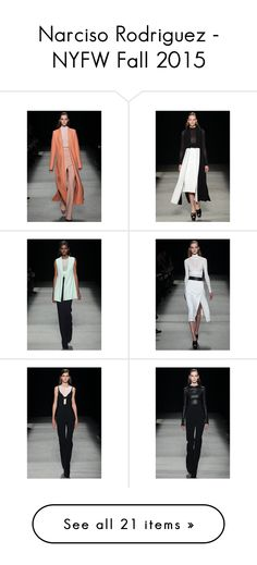 """Narciso Rodriguez - NYFW Fall 2015"" by polyvore-editorial on Polyvore"