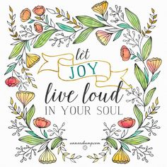 It's a good day to be alive, it's a good day to begin again, it's a good day to believe & hope & love & trust that you are safe & all is always well because you are always held.  It's a good day to just, no matter what comes: Let joy live loud in your soul!