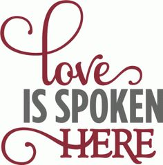 Silhouette Design Store - View Design love is spoken here - layered phrase Rock Quotes, Sassy Quotes, Vinyl Quotes, Words Quotes, Silhouette Cameo Projects, Silhouette Design, Love Sentences, Valentine Images, Valentines