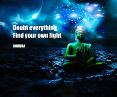 doubt everything buddha quote