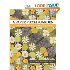 A Paper-Pieced Garden: 27 Mix-And-Match Blocks Plus Unique Quilts: Amazon.co.uk: Maaike Bakker, Francoise Maarse: Books