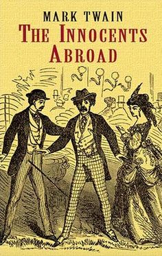 The Innocents Abroad by Mark Twain   35 Hilarious Books Guaranteed To Make You Laugh Out Loud