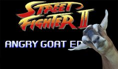 Angry goat was always the best street fighter.