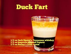 Make a Duck Fart shot! oz ml) Kahlua or almond liqueur oz ml) Bailey's Irish Cream oz ml) Jack Daniels whiskey - Once you've had a Duck Fart, you can honestly say you've experienced Alaska like an Alaskan Baileys Drinks, Bar Drinks, Yummy Drinks, Alcoholic Drinks, Kahlua Coffee Liqueur, Cocktail Shots, Shot Recipes, Drink Recipes, Baileys Irish Cream