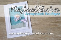 Magical Fairy Shaker card for Scrapbook Boutique!