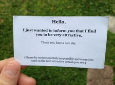 approaching strangers with a compliment. Make someones day.