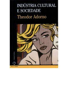 Theodor Adorno - Industria Cultural e Sociedade
