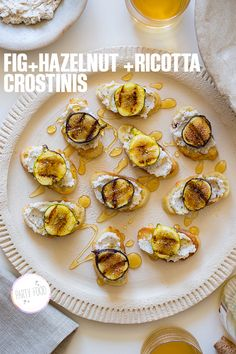 Fig, Hazlenut and Ricotta Crostinis are pretty and delicious!
