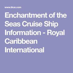 Enchantment of the Seas Cruise Ship Information - Royal Caribbean International