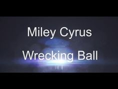 Miley Cyrus - Wrecking Ball (Glow White Lyrics) I never hit so hard in love All I wanted to do was break your walls  All you ever did is wreck me. I never ment to start a war I just wanted you to let me in I Guess I should have just let you in Don't you ever say I just walked away