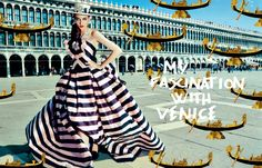 MY FASCINATION WITH VENICE ヴェネツィアにたゆたう夢。 PHOTOGRAPHED BY PIERPAOLO FERRARI  STYLED BY GIOVANNA BATTAGLIA