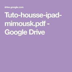 Tuto-housse-ipad-mimousk.pdf - GoogleDrive