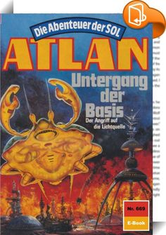 Atlan 669: Untergang der Basis (Heftroman)    :  Es geschah im April 3808. Die entscheidende Auseinandersetzung zwischen Atlan und seinen Helfern und Anti-ES ging überraschend aus. Die von den Kosmokraten veranlasste Verbannung von Anti-ES wurde gegenstandslos, denn aus Wöbbeking und Anti-ES entstand ein neues Superwesen, das hinfort auf der Seite des Positiven agiert. Die neue Sachlage gibt Anlass zum Optimismus, zumal auch in der künstlichen Doppelgalaxis Bars-2-Bars endgültig der Fr...