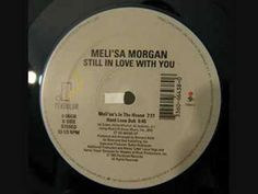 Meli'sa Morgan - Still In Love (House version) (+playlist)