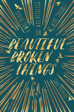 Cover Reveal: Beautiful Broken Things by Sara Barnard -On sale February 11th 2016 by Macmillan Children's Books (UK) -I was brave She was reckless We were trouble Best friends Caddy and Rosie are inseparable. Their differences have brought them closer, but as she turns sixteen Caddy begins to wish she could be a bit more like Rosie – confident, funny and interesting. Then Suzanne comes into their lives: beautiful, damaged, exciting and mysterious, and things get a whole lot more complicated.