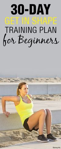 Help your body grow stronger, leaner, and more efficient. This program includes clean eating food options too. 30-Day Get In Shape Training Plan for Beginners!