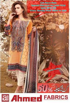 Cut Piece Mela 2015 Special Discount on Lawn Print Up-to 50% Off Every Sunday from 10am to 1pm This Offer Available at Ahmed Fabric Faisal Town Branch, Shagbagh Branch,Shahdra Branch, Bagbanpura branch & Wapda Town, Lahore. Tel: 0423-5162002