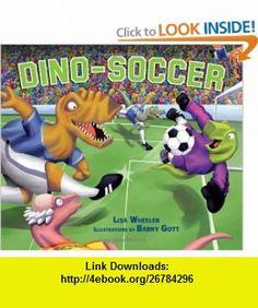 Dino-Soccer (9780822590286) Lisa Wheeler, Barry Gott , ISBN-10: 082259028X  , ISBN-13: 978-0822590286 ,  , tutorials , pdf , ebook , torrent , downloads , rapidshare , filesonic , hotfile , megaupload , fileserve