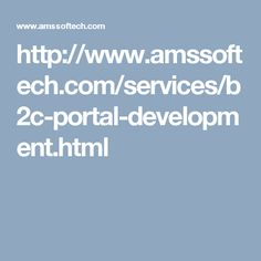 http://www.amssoftech.com/services/b2c-portal-development.html