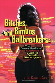 bitches-bimbos-and-ballbreakers-the-guerilla-girls-illustrated-guide-to-female-stereotypes (333×499)