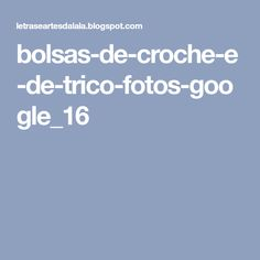 bolsas-de-croche-e-de-trico-fotos-google_16 Glee, Google, Crochet Purses, Tricot, Pictures, Joy