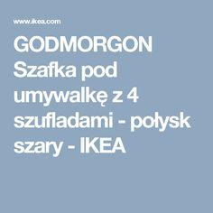 GODMORGON Szafka pod umywalkę z 4 szufladami - połysk szary - IKEA