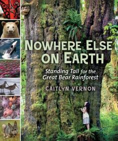 """""""Nowhere Else on Earth: Standing Tall for the Great Bear Rainforest"""" by Caitlyn Vernon Novel Guide. Ideas for teaching about Canadian temperate rainforest; Ideas for teaching about the Great Bear Rainforest; Science Resources, Reading Resources, Science Books, Rainforest Plants, Thing 1, Fiction And Nonfiction, Middle School Science, Biomes, Children's Literature"""