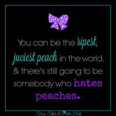 #hatersgonnahate #beajuicypeach