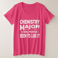 Chemistry College Major Only Cool People Like It Plus Size T-Shirt - back to school outfits style gift idea customize