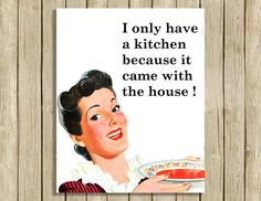 Printable 1950s retro kitchen art with a humerous quote.  You will receive a 300…