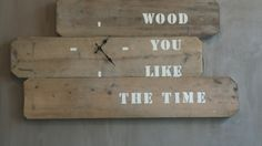klok steigerhout wood you like the time