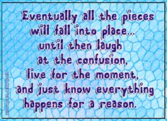 I believe all things happen for a reason..it is up to us to sit quietly, look closely and open our hearts to find it.