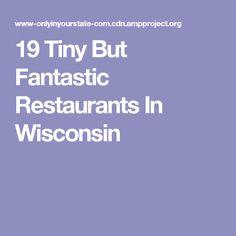 19 Tiny But Fantastic Restaurants In Wisconsin